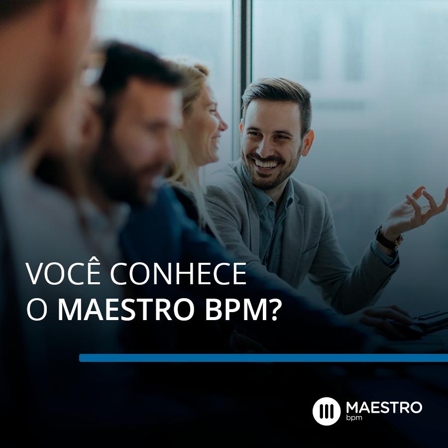 Você conhece o Maestro BPM