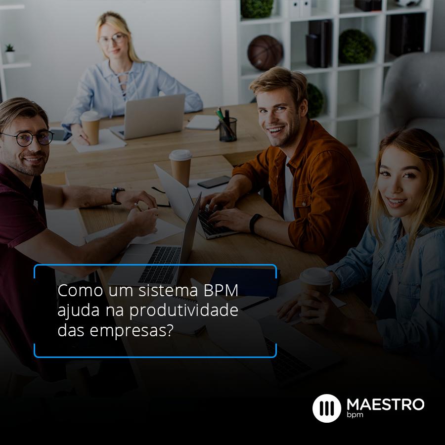 Como um sistema BPM ajuda na produtividade das empresas