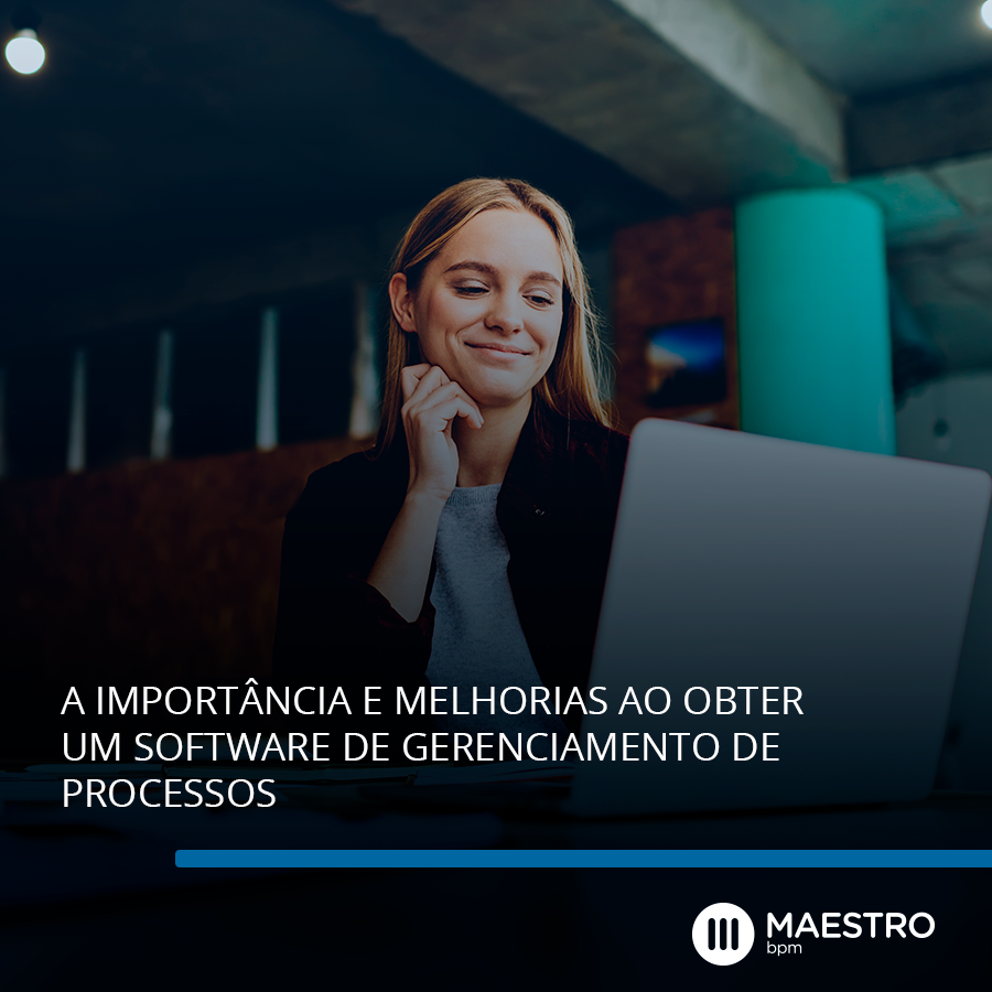 A importância e melhorias ao obter um software de gerenciamento de processos